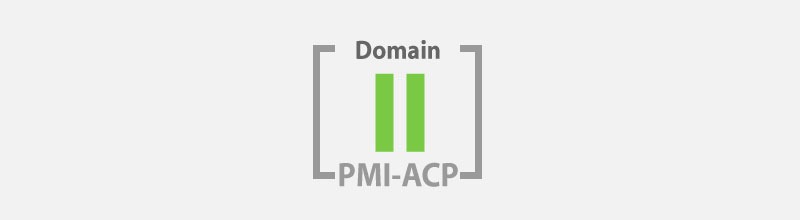 PMI-ACP Study Notes: Domain II Value-Driven Delivery