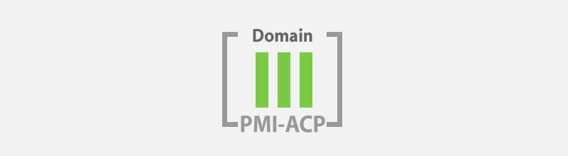 PMI-ACP Study Notes: Domain III Stakeholder Engagement