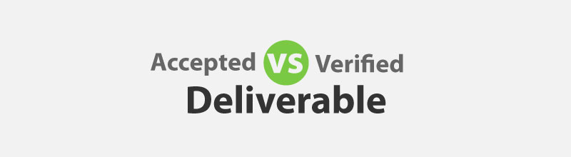 Accepted Deliverable vs Verified Deliverable (PMBOK Guide 5th Edition)