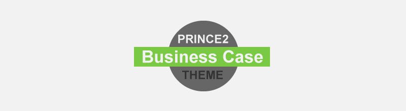 PRINCE2 Foundation Certification Notes 4: Business Case Theme