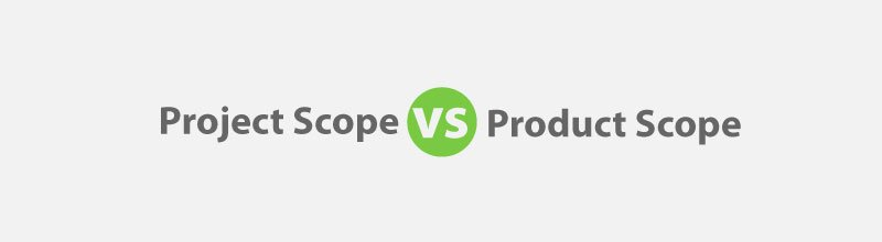 Scope: Project Scope vs Product Scope for PMP Exam