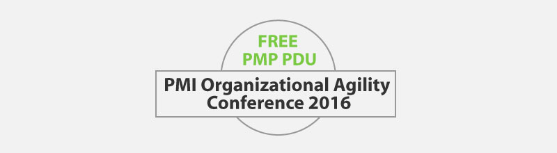 FREE 6 PDU for PMI Organizational Agility Conference 2016